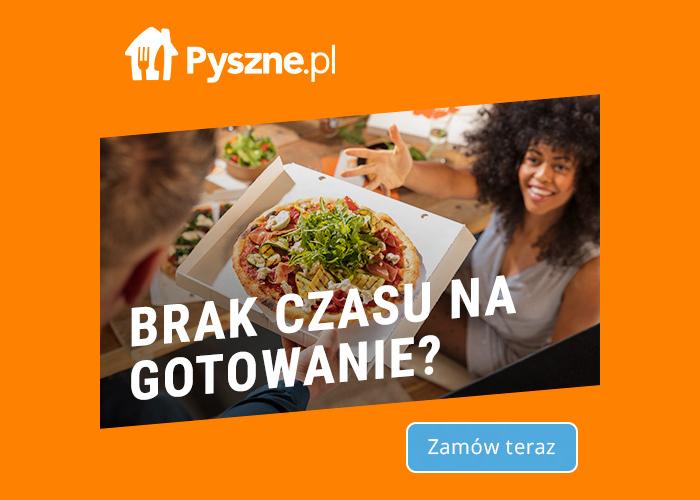 Brak czasu na gotowanie? Czas na Pyszne.pl.