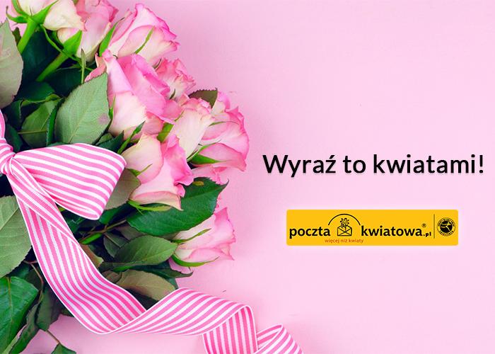 Radość dla najważniejszej Kobiety na świecie! Podaruj jej kwiaty!