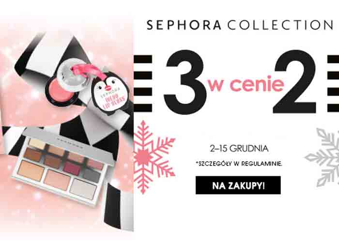 3 w cenie 2 - Sephora Collection!
